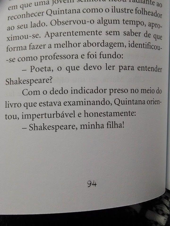 - Poeta, o que devo ler para entender Shekespeare? - Shakespeare, minha filha.